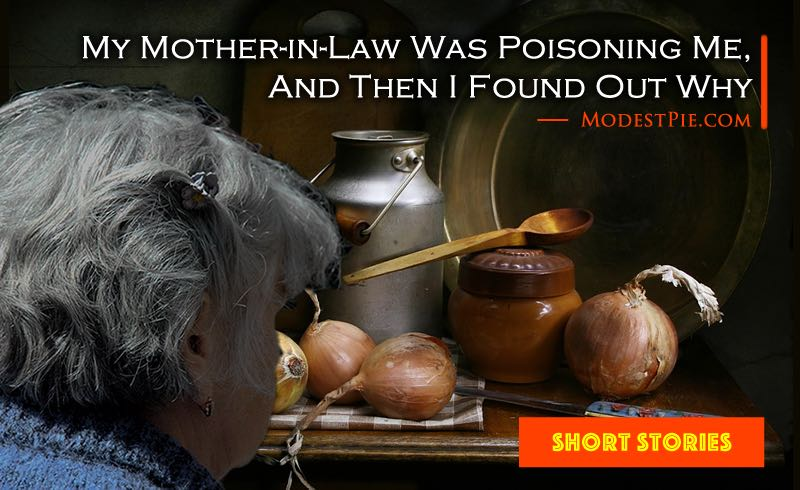 my mother-in-law was poisoning me